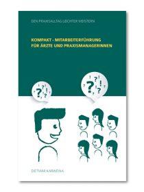 Kompakt – Mitarbeiterführung für Ärzte und Praxismanagerinnen